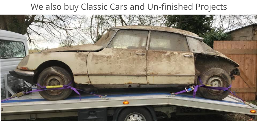 We also buy Classic Cars and Un-finished Projects